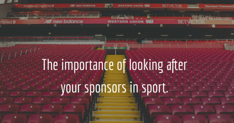 The importance of looking after your sponsors in sport.