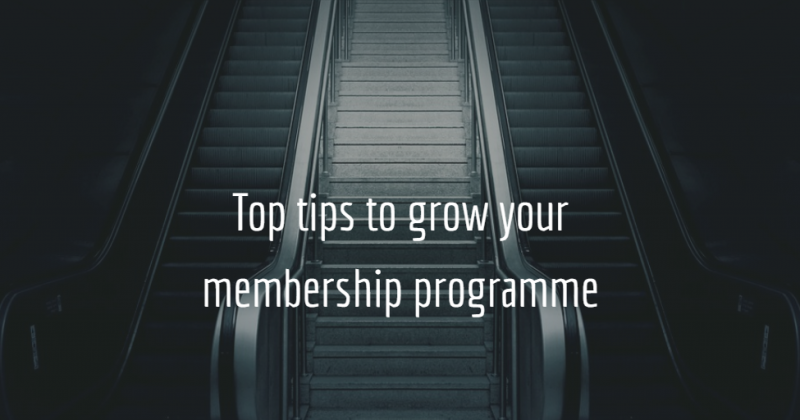 Top tips to grow your membership programme